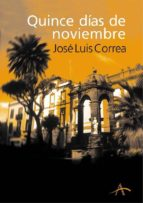 quince dias de noviembre (serie ricardo blanco 1) jose luis correa 9788484281887