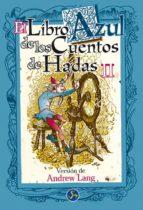 el libro azul de los cuentos de hadas (vol. ii) andrew lang 9788488066787