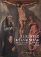 el rostro del confeso: andres nuñez de madrid parroco de santo tome (1562   1601) hilario rodriguez de gracia 9788489287587