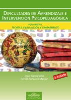 dificultades de aprendizaje e intervencion psicopedagogica: teori as, evaluacion y tratamiento educativo (vol 1)-jesus garcia vidal-daniel gonzalez manjon-9788489967687