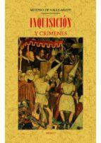 inquisición y crímenes (ed. facsimil) artemio de valle arizpe 9788490015087