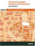 TECNICO EN CUIDADOS AUXILIARES DE ENFERMERIA: SERVICIO ARAGONES D E SALUD: CUESTIONARIOS