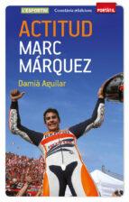 actitud. marc márquez-damia aguilar-9788490342787