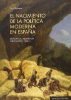 el nacimiento de la politica moderna en españa guy thomson 9788490452387
