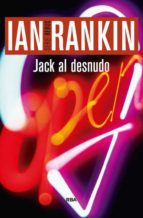 jack al desnudo (serie john rebus 4) ian rankin 9788490565087