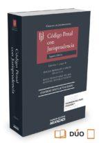 codigo penal con jurisprudencia (2ª ed.)-oscar morales garcia-9788490598887