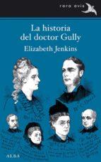 la historia del doctor gully-elizabeth jenkins-9788490651087