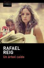 un arbol caido-rafael reig-9788490662687