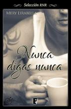 NUNCA DIGAS NUNCA (TRILOGÍA SECRET LIFE 1) (EBOOK)