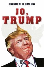 jo, trump (ebook) ramon rovira 9788490697887