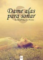 dame alas para soñar (ebook)-andrea vilariño freire-9788490762387