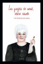 los grafitis de mama, ahora abuela (monologo revisado y ampliado de un ama de casa de 60 años y ...mas) toti martinez de lezea 9788491092087