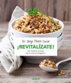 ¡revitalizate!: las mejores recetas de la cocina energetica jorge perez calvo 9788491180487