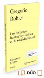 los derechos humanos y la ética en la sociedad actual gregorio robles morchon 9788491355687