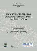 un nuevo reto para los derechos fundamentales: los datos geneticos ana; álvarez gonzález, susana garriga domínguez 9788491483687