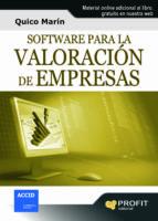 software para la valoracion de empresas: herramienta practica par a entender mejor y utilizar los actuales metodos de valoracion de empresas (incluye cd: aplicacion en excel para su elaboracio)-quico marin-9788492956487