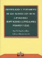 identificacion y tratamiento de los alumnos con altas capacidades adaptaciones curriculares: primaria y eso-agustin regadera lopez-9788493188887