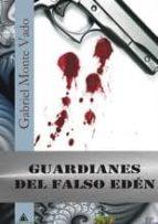 guardianes del falso eden-gabriel monte vado-9788494095887