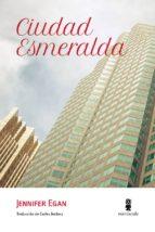 El libro de Ciudad esmeralda autor JENNIFER EGAN DOC!