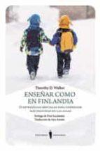 enseñar como en finlandia timothy d. walke 9788494707087