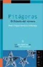 pitagoras: el filosofo del numero pedro miguel gonzalez urbaneja 9788495599087