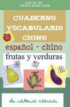 cuaderno para aprender chino: frutas y verduras-alfonso anaya hortal-giok fie tan-9788495734587