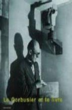 le corbusier et le livre (ed. multilingüe ingles-castellano-catal an-frances)-9788496185487
