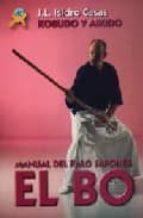 el bo : manual del palo japones jose luis isidro casas 9788496492387