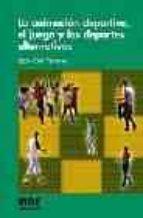 la animacion deportiva, el juego y los deportes alternativos-joan orti ferreres-9788497290487