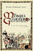 los monjes guerreros en los reinos hispanicos: las ordenes milita res en la peninsula iberica durante la edad media-enrique rodriguez-picavea-9788497347587