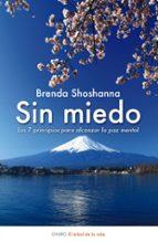 sin miedo: los 7 principios para alcanzar la paz mental-brenda shoshanna-9788497544887