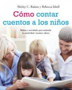cómo contar cuentos a los niños (ebook)-rebecca isbell-s.c. raines-9788497546287