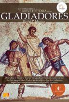 los gladiadores (breve historia de...) (ed. revisada y ampliada)-daniel p. mannix-9788497638487