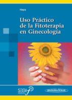 uso practico de la fitoterapia en ginecologia francisco javier haya palazuelos 9788498351187