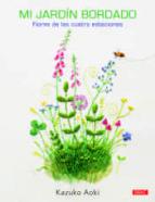 mi jardin bordado: flores de las cuatro estaciones-9788498745887