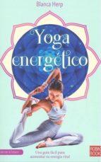 yoga energetico: descubra su lado mas espiritual a partir de estos sencillos ejercicios-blanca herp-9788499175287