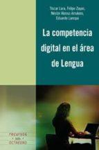 competencia digital en el area de lengua-felipe zayas-9788499210087