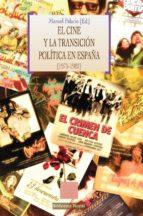el cine y la transicion politica en españa (1975-1982)-manuel palacio-9788499402987