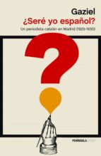¿sere yo español?: un periodista catalan en madrid (1925 1930) 9788499426587