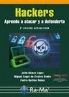 hackers aprende a atacar y a defenderte julio gomez lopez pedro guillen nuñez 9788499645087
