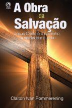a obra da salvação (ebook) claiton ivan pommerening 9788526314887
