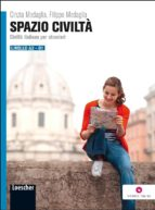 spazio civilta: civilta italiana per stanieri cinzia medaglia filippo medaglia 9788858304587