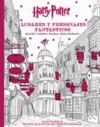 harry potter lugares y personajes fantasticos maxi libro para colorear 9788868219987