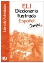 eli diccionario ilustrado español junior - actividades-9788881485987