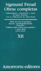 obras completas (vol. xii): sobre un caso de paranoia descrito au tobiograficamente; trabajos sobre tecnica...                      obrastras obras (1911-1913)-sigmund freud-9789505185887