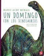 un domingo con los dinosaurios marie aude murail juan gedovius 9789681657987