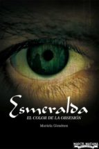 esmeralda. el color de la obsesión. (ebook)-mariela gimenez-9789873669187
