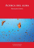 acerca del alma françois cheng 9789873761287
