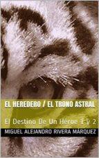 dualpack: el destino de un héroe 1 y 2   el heredero + el trono astral (ebook) cdlap00009587
