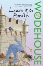 leave it to psmith-p.g. wodehouse-9780099513797